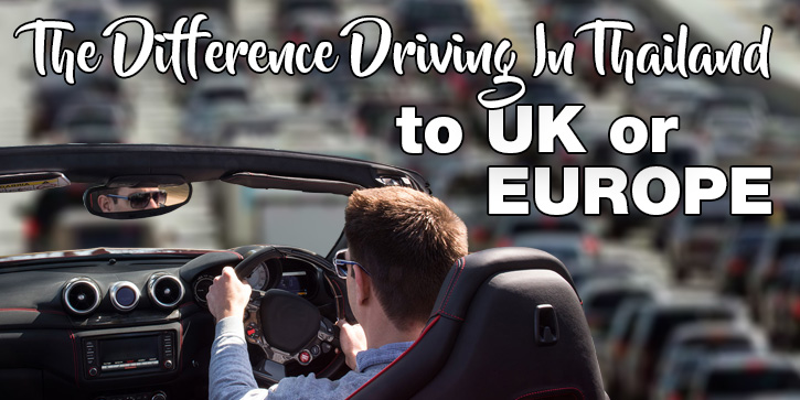 Difference Driving In Thailand To UK or Europe
