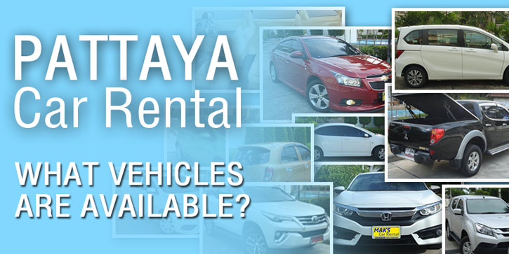 Car Rental Pattaya - What Vehicles are Available